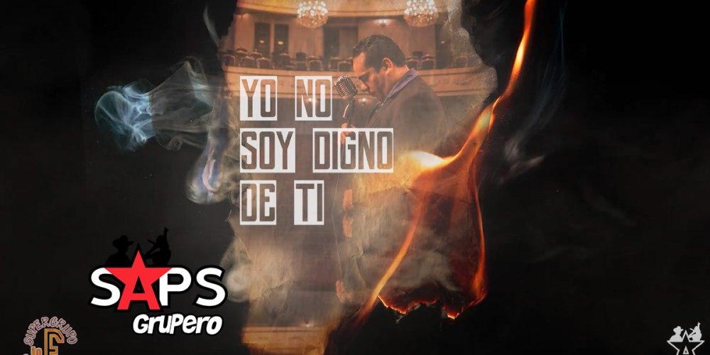 Letra Yo No Soy Digno De Ti – Super Grupo F La Nueva Flama