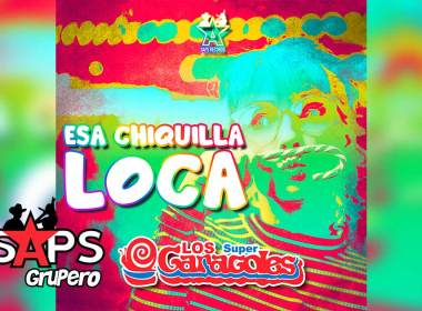 Letra Esa Chiquilla Loca – Los Super Caracoles