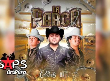 Letra La Parca – Los Dos Carnales & Gerardo Ortiz