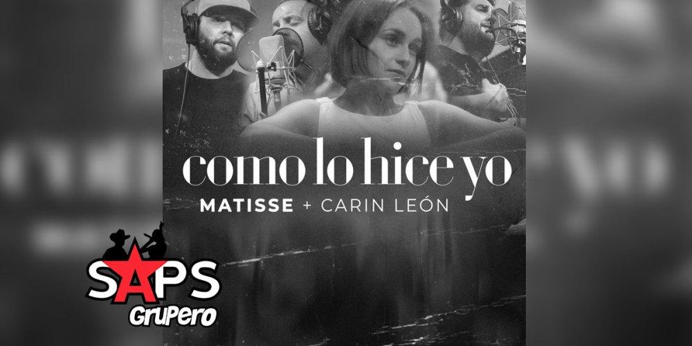Letra Como Lo Hice Yo – Matisse & Carin León
