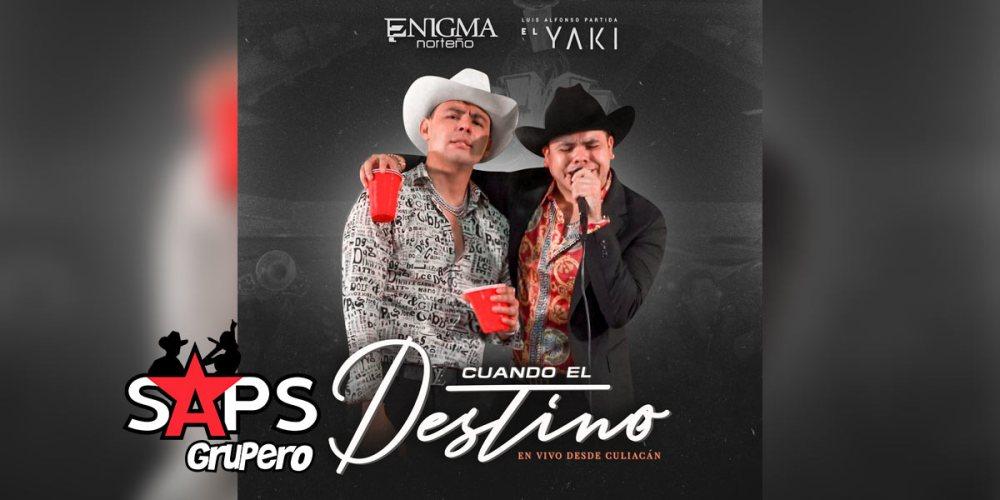 Letra Cuando El Destino – Enigma Norteño Ft Luis Alfonso Partida El Yaki
