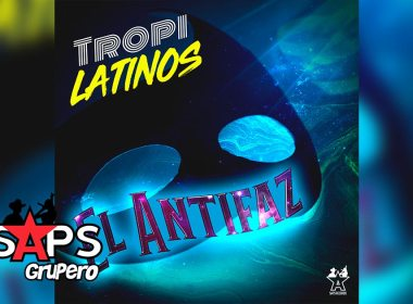 Letra El Antifaz – TropiLatinos