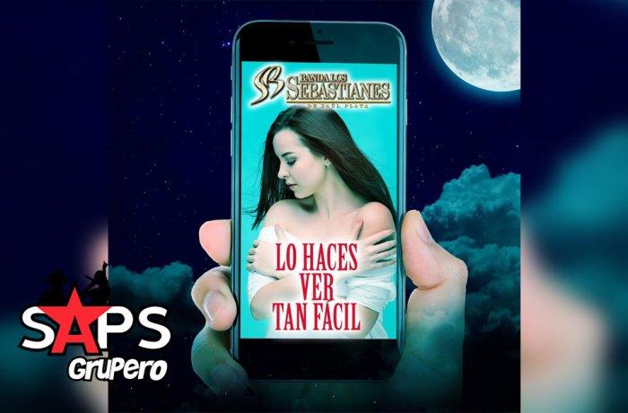 Letra Lo Haces Ver Tan Fácil – Banda Los Sebastianes
