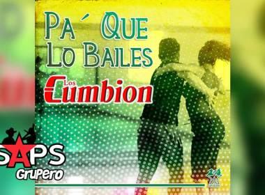Letra Pa' Que Lo Bailes – Los Cumbion