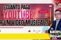 Cuánto paga YouTube por un video musical