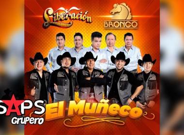 Letra El Muñeco – Liberación & Bronco