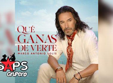 Letra Qué Ganas De Verte – Marco Antonio Solís