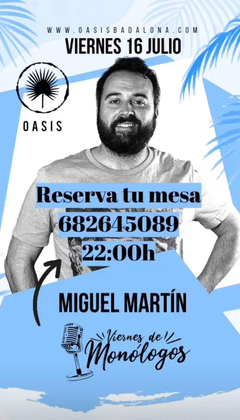 """Aquest divendres 16 de juliol en els """"Viernes de monólogos"""" Divendres de monòlegs amb Miguel Martín en l'Oasis Beach Bar!"""