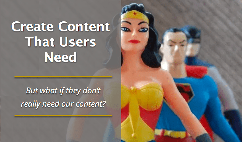 Create Content That Users Need