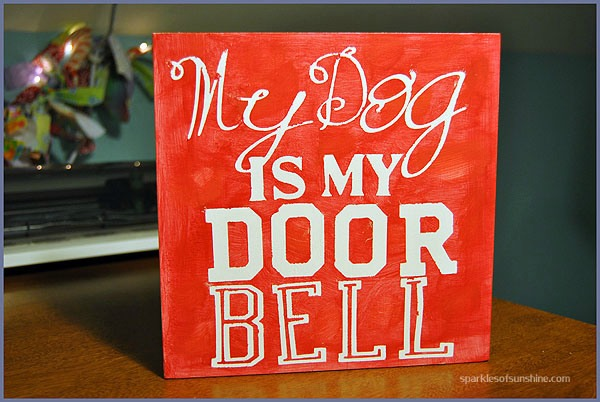 Sparkles of Sunshine - Dog is My Doorbell DIY Sign