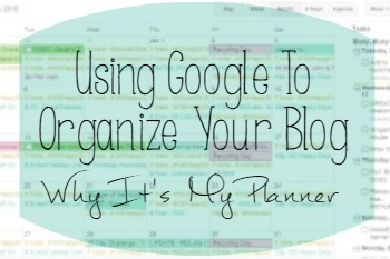 Using Google To Organize Your Blog - Why It's My Planner | Sarah Celebrates