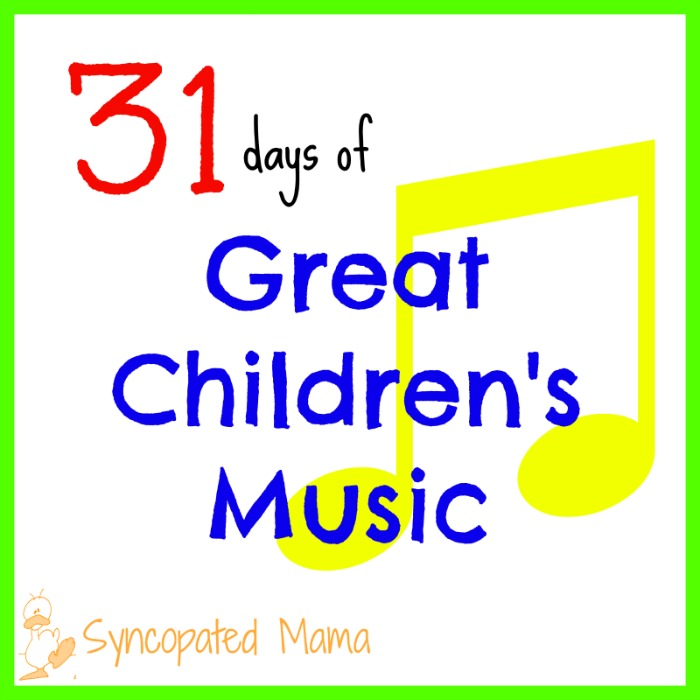 31 Days Childrens Songs, Syncopated Mama - A #2usestuesday Feature