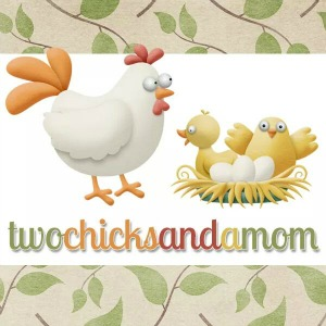 Two Chicks and a Mom