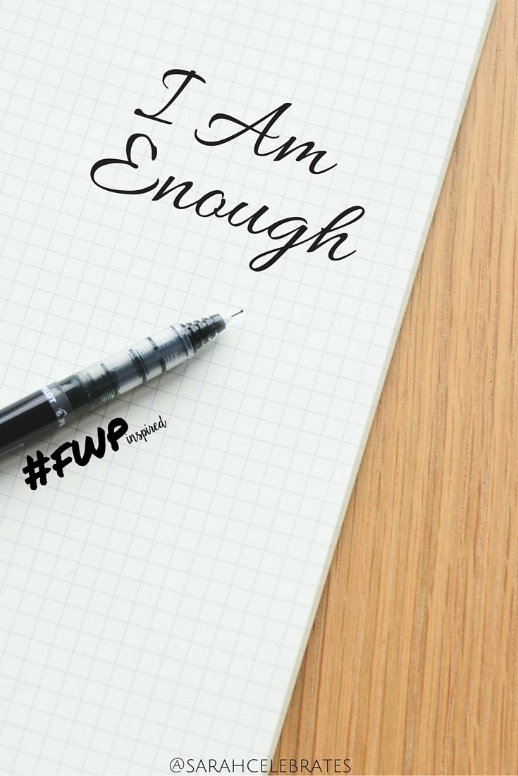 I Am Enough #FWPinspired