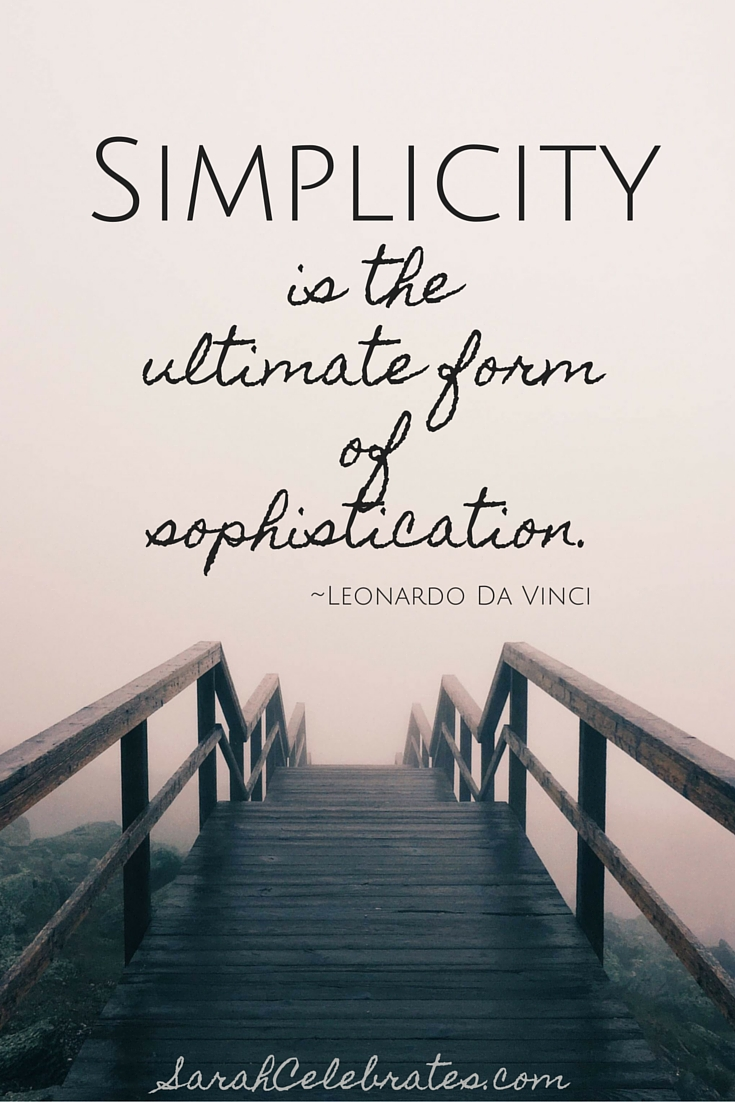 Simplicity is Sophistication | Sarah Celebrates