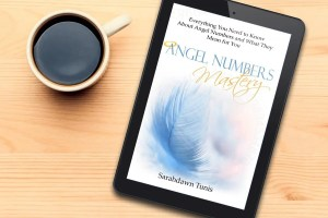 Angel Numbers Mastery book by Sarahdawn Tunis