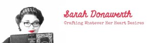 Sarah Donawerth Crafting Whatever Her Heart Desires