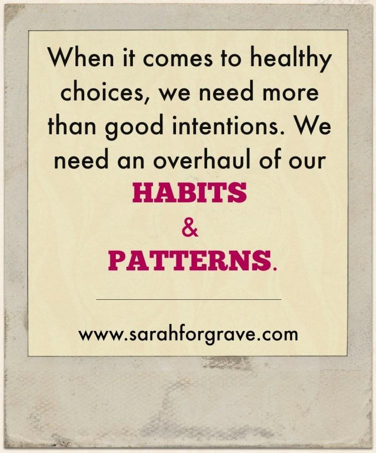 Overhauling Habits and Patterns | www.sarahforgrave.com