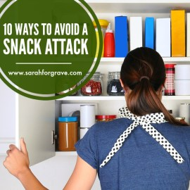 10 Ways to Avoid a Snack Attack