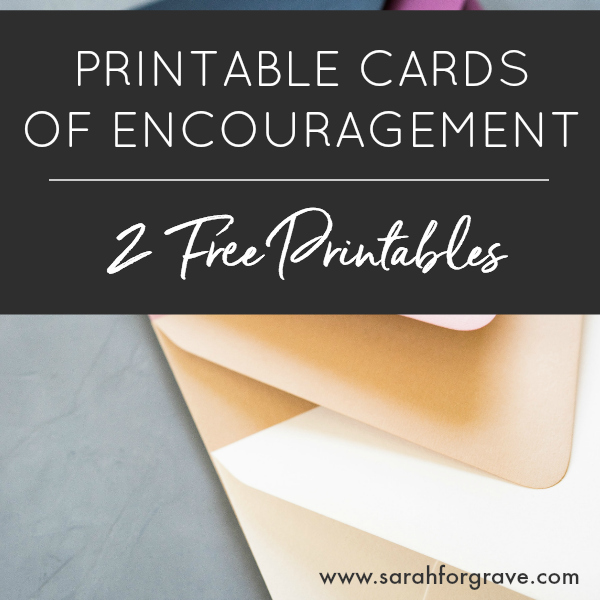 Printable Cards Of Encouragement 2 Free Printables Sarah Forgrave