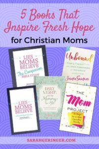 5 Books That Inspire Fresh Hope for Christian Moms