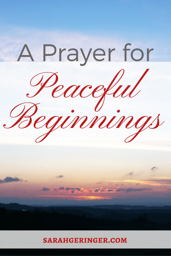 A prayer for peace in new beginnings.