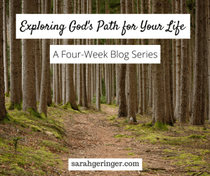 Exploring God's Path for Your Life: A 4-Part Series