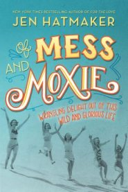 Review: Of Mess and Moxie by Jen Hatmaker