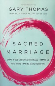 Sacred Marriage by Gary Thomas