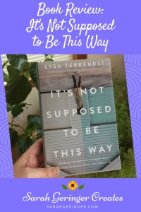 Book Review: It's Not Supposed to Be This Way