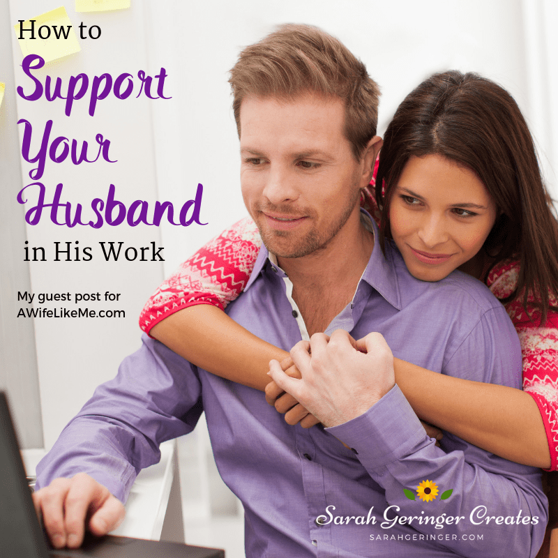 How to Support Your Husband in His Work