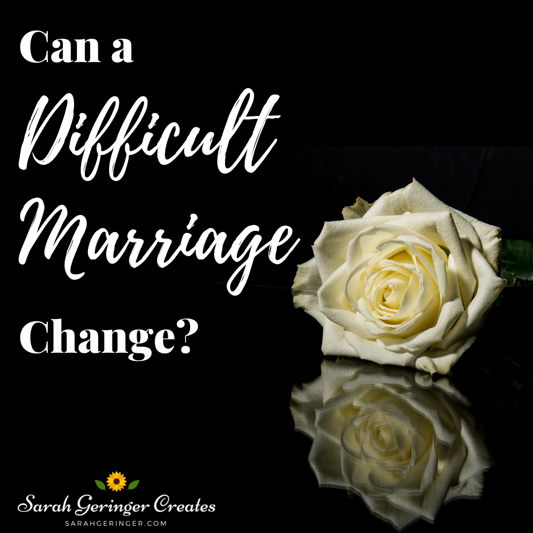 Can a Difficult Marriage Change