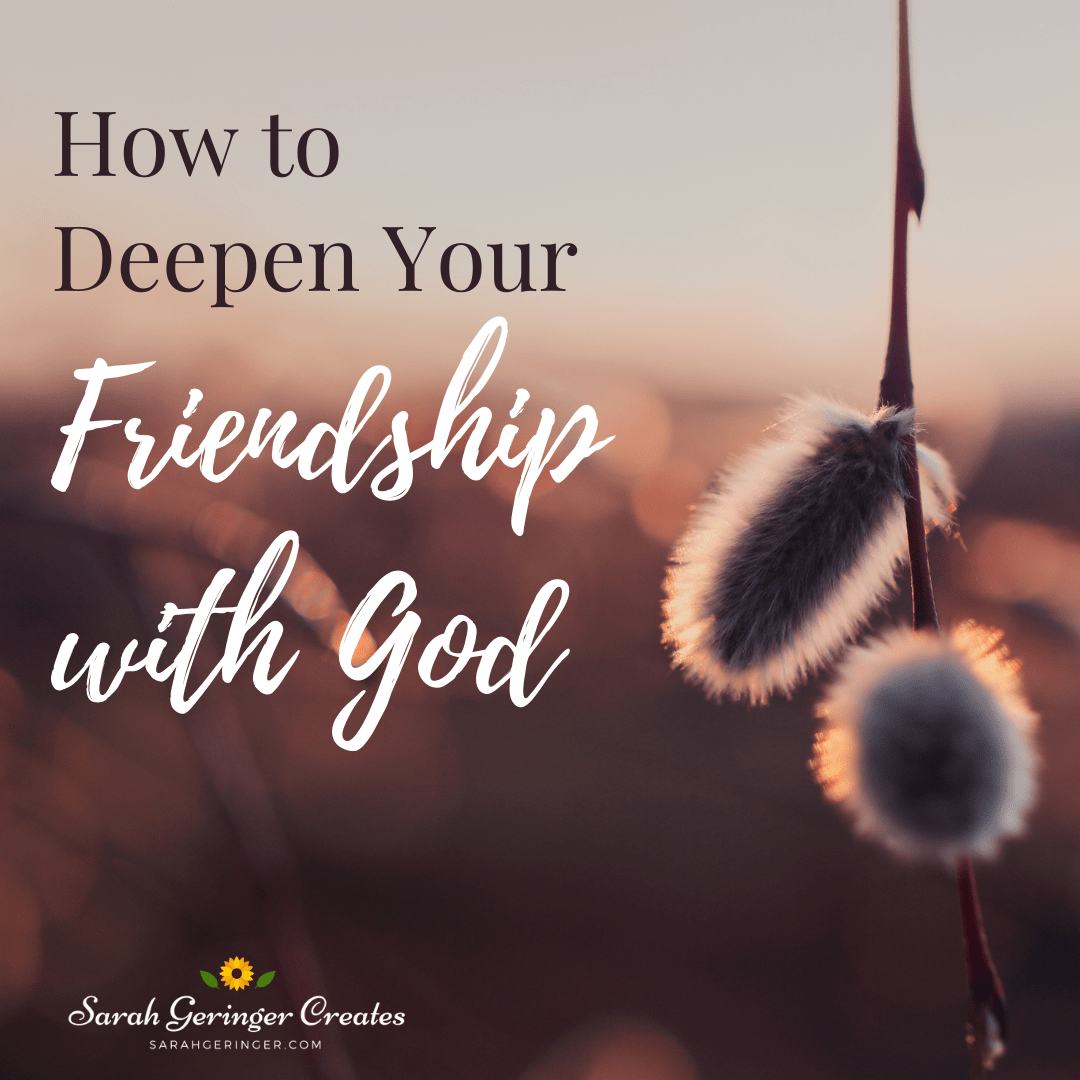 How to Deepen Your Friendship with God