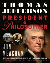 Thomas Jefferson: President and Philosopher by Jon Meacham, adapted for young readers by Sarah L. Thomson