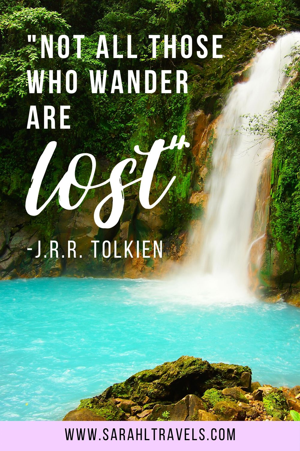 """waterfall photo with quote """"Not all who wander are lost."""""""