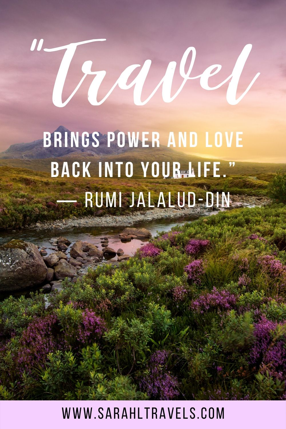 """Scottish highlands with quote """"Travel brings power and love back into your life."""""""