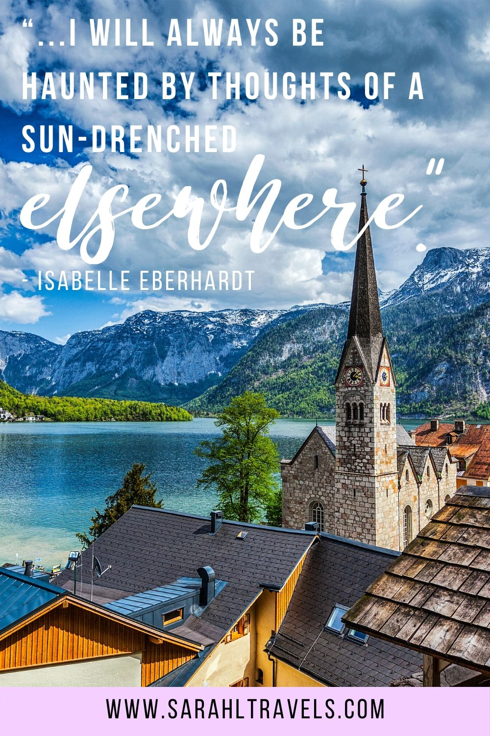 """Austrian countryside with quote """"I will always be haunted by thoughts of a sun-drenched elsewhere."""""""
