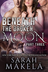 Book Cover: Beneath the Broken Moon: Part Three