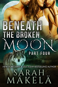 Book Cover: Beneath the Broken Moon: Part Four
