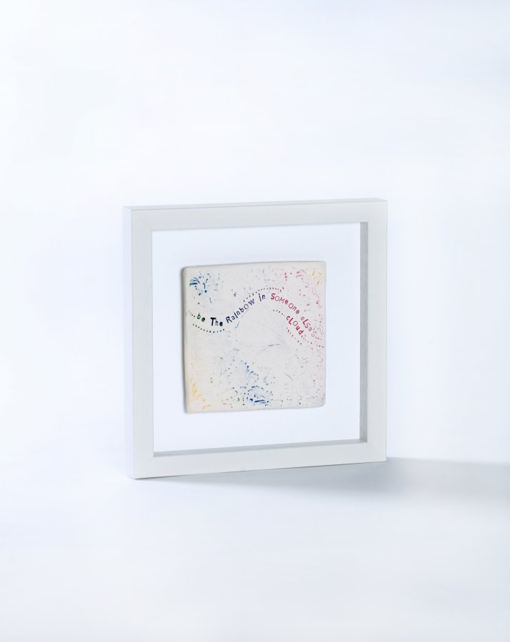 be the rainbow in someone elses cloud framed tile