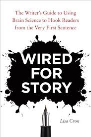 Wired for Story: The Writer's Guide to Using Brain Science to Hook ...