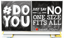 "#DoYOU: Just Say No ""One Size Fits All"""