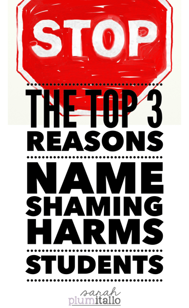 The Top 3 Reasons Name Shaming Harms Students
