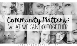 Community Matters: What We Can Do, TOGETHER.