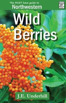 Northwestern Wild Berries : The Must Have Guide To