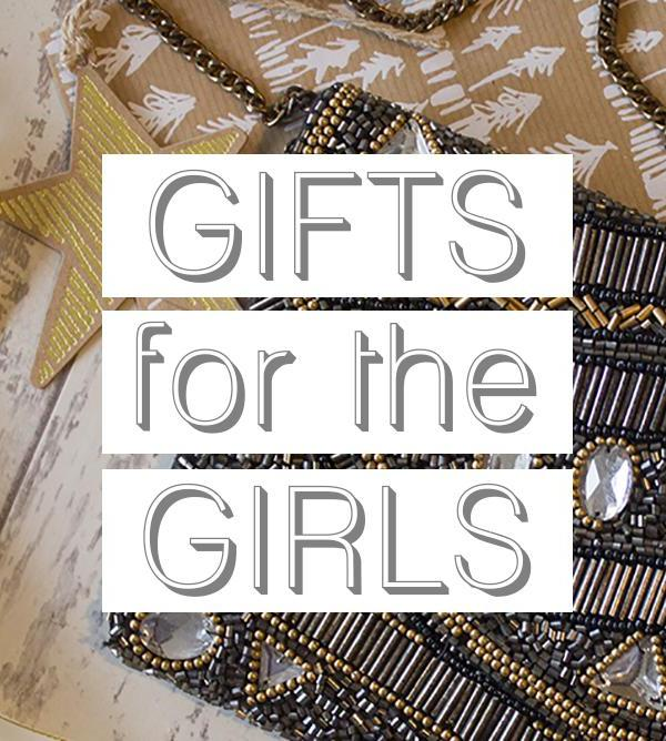 10 Gifts For The Girls