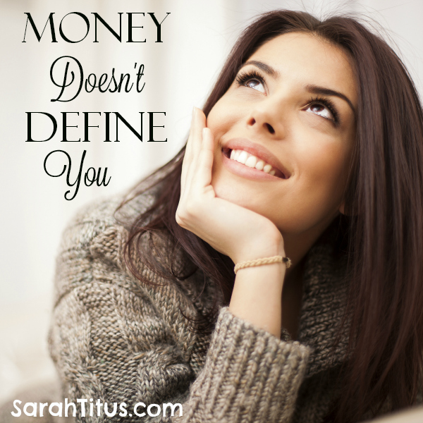 Money Doesn't Define You