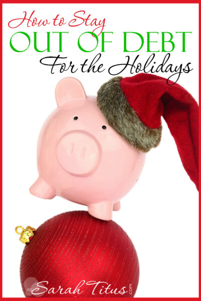 How to Stay Out of Debt For the Holidays