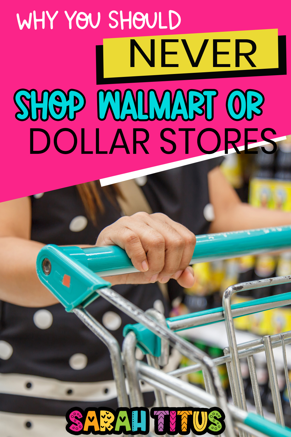 Why You Should Never Shop Walmart Or Dollar Stores Sarah Titus