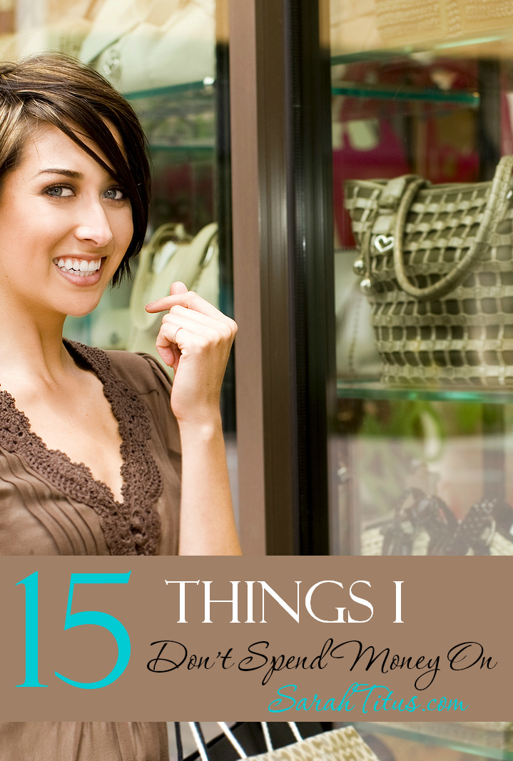 15 Things I Don't Spend Money On